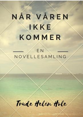 Når våren ikke kommer novellesamling-kopi