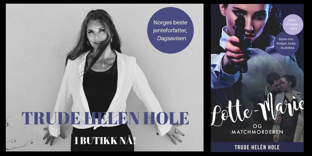 TRUDE HELEN HOLE
